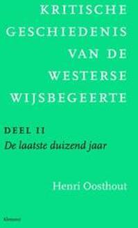 VBK Media Kritische geschiedenis van de westerse wijsbegeerte / 2 De laatste duizend jaar - Boek Henri Oosthout (9086871801)